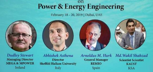 Global Summit and Expo on Power & Energy Engineering Dubai, UAE February 18-20, 2019 Theme: The Digital Power Future is Now